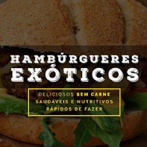 Baixar Ebook Hambúrgueres Exóticos – Sem Carne pdf, epub, eBook