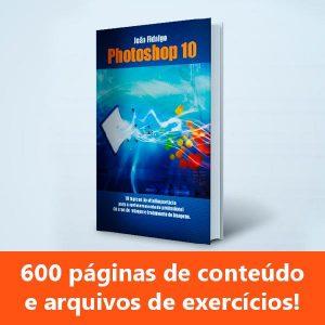 Baixar Photoshop 10 – 600 páginas de conteúdo com exercícios! pdf, epub, eBook