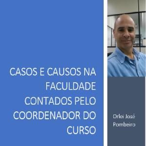 Baixar Casos e Causos na Faculdade Contados pelo Coordenador do Curso pdf, epub, eBook