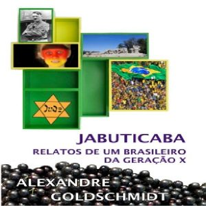 Baixar Jabuticaba – Relatos de um brasileiro da geração X pdf, epub, eBook