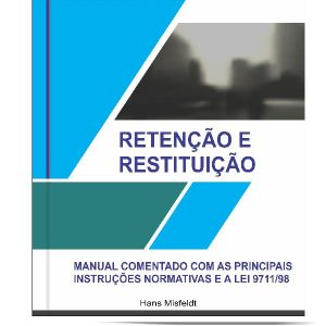 Baixar EBOOK RETENÇÃO E RESTITUIÇÃO DE INSS – LEI 9711/98 – COMENTADO pdf, epub, eBook