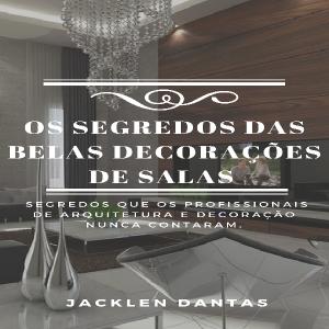 Baixar Livro Digital – Os Segredos das Belas Decorações de Salas pdf, epub, eBook