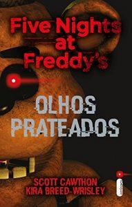 Baixar Five nights at Freddy's: Olhos prateados pdf, epub, eBook
