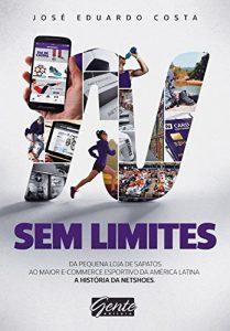 Baixar Sem Limites: Do pequeno comércio de sapatos ao maior e-commerce esportivo da América Latina pdf, epub, eBook