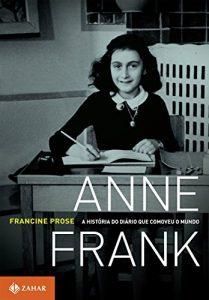Baixar Anne Frank: A história do Diário que comoveu o mundo pdf, epub, eBook