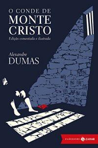 Baixar O conde de Monte Cristo: Edição comentada e ilustrada (Clássicos Zahar) pdf, epub, eBook