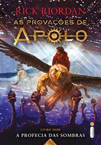 Baixar A profecia das sombras (As provações de Apolo Livro 2) pdf, epub, eBook