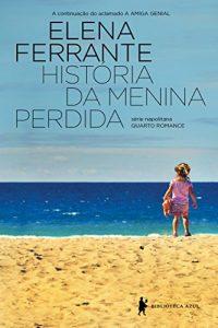 Baixar História da menina perdida – Maturidade – Velhice (Série Napolitana) pdf, epub, eBook