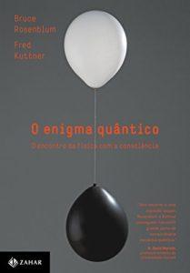 Baixar O enigma quântico: O encontro da física com a consciência pdf, epub, eBook