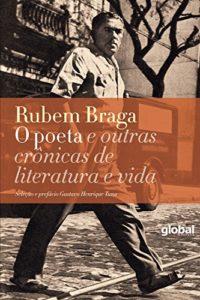 Baixar O poeta e outras crônicas de literatura e vida pdf, epub, eBook