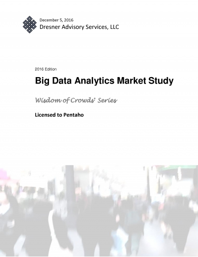 2016 Dresner Big Data Analytics Market Study (Sponsored by Pentaho*)