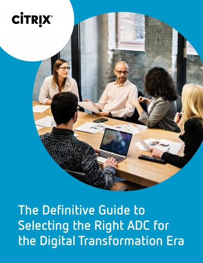 NetScaler ADC Software First eBook _ The Definitive Guide to Selecting the Right ADC for the Digital Transformation Era