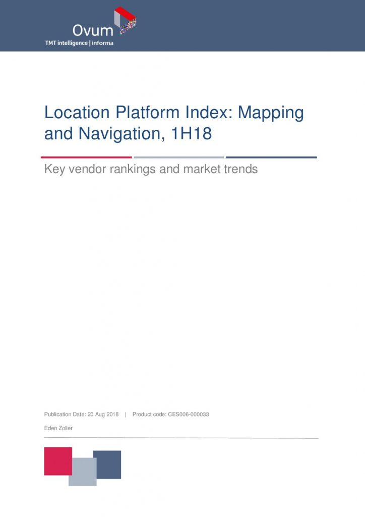 Location Platform Index: Mapping and Navigation (Key vendor rankings and market trends) 2018