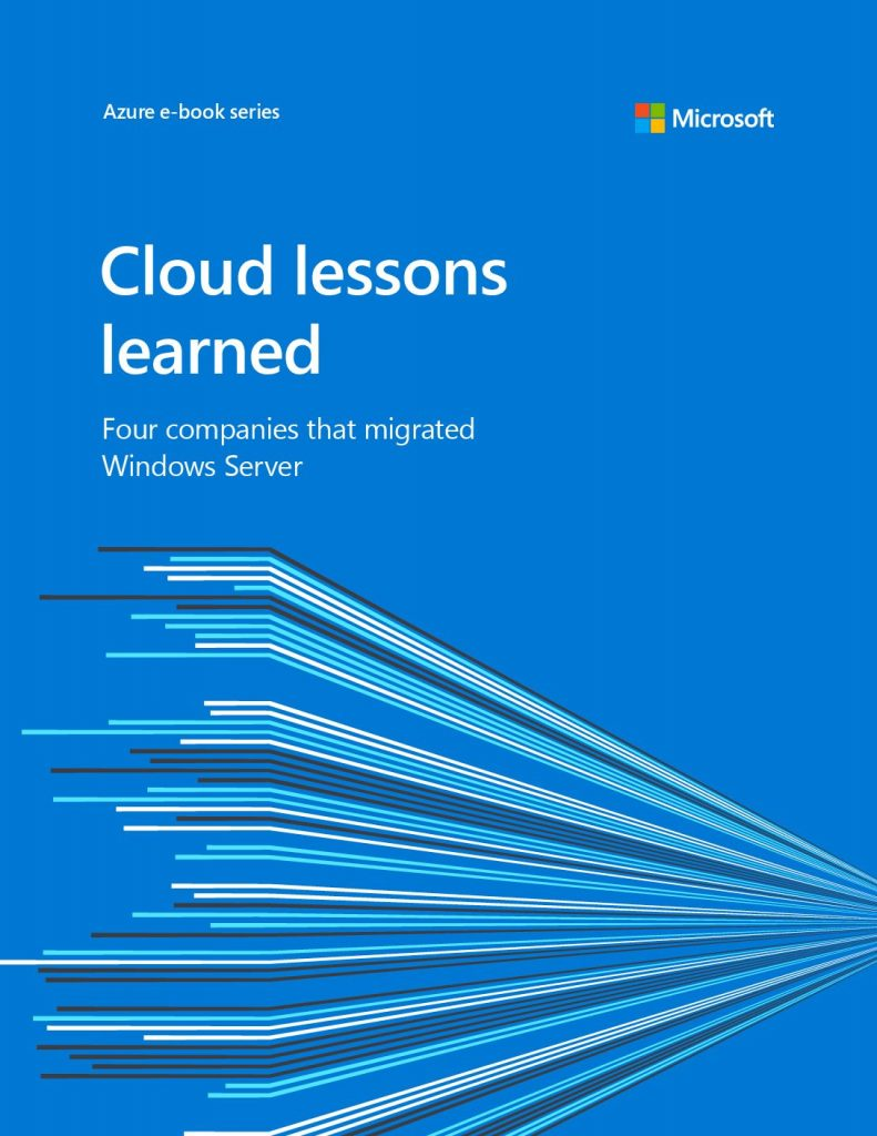 The Cloud Lessons Learned: Four companies that Migrated Windows Server