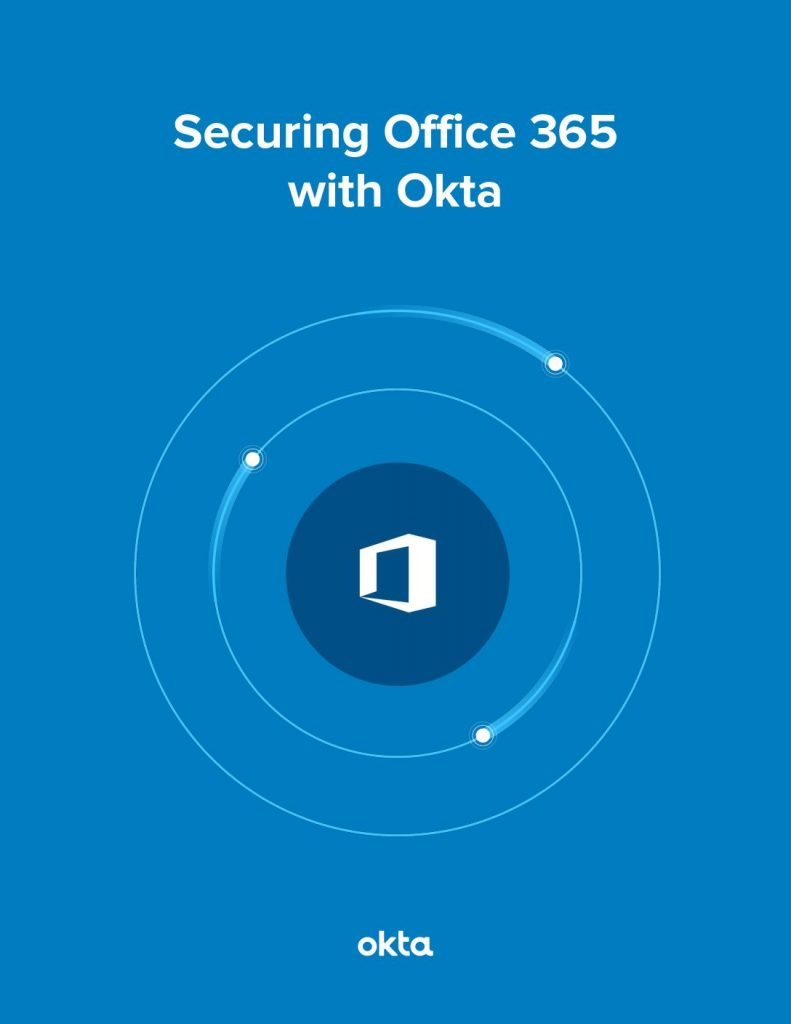 Securing Office 365 with Okta