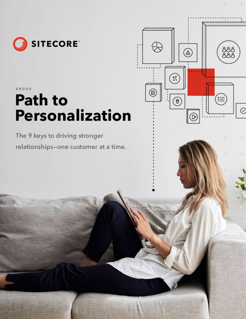 Path to Personalization The 9 keys to driving stronger relationships—one customer at a time
