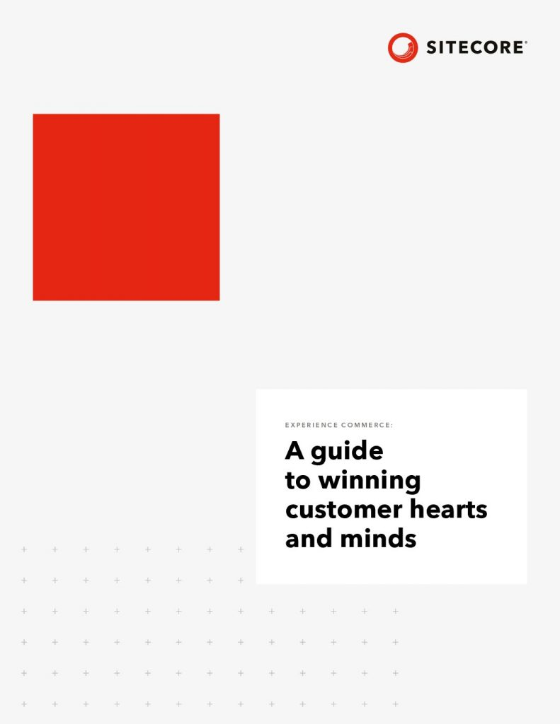 E X P E R I E N C E C O M M E R C E : A guide to winning customer hearts and minds