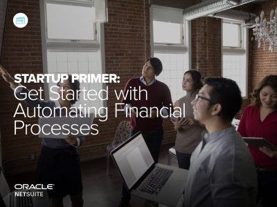 STARTUP PRIMER: Get Started with Automating Financial Processes