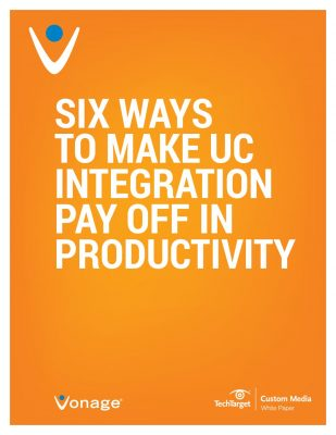 SIX WAYS TO MAKE UC INTEGRATION PAY OFF IN PRODUCTIVITY