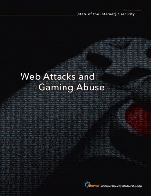 State of the Internet / Security: Web Attacks and Gaming Abuse