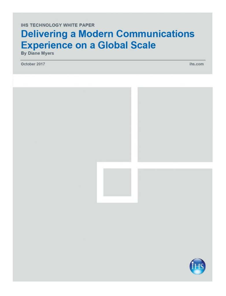 IHS Whitepaper: Delivering a Modern Communications Experience on a Global Scale