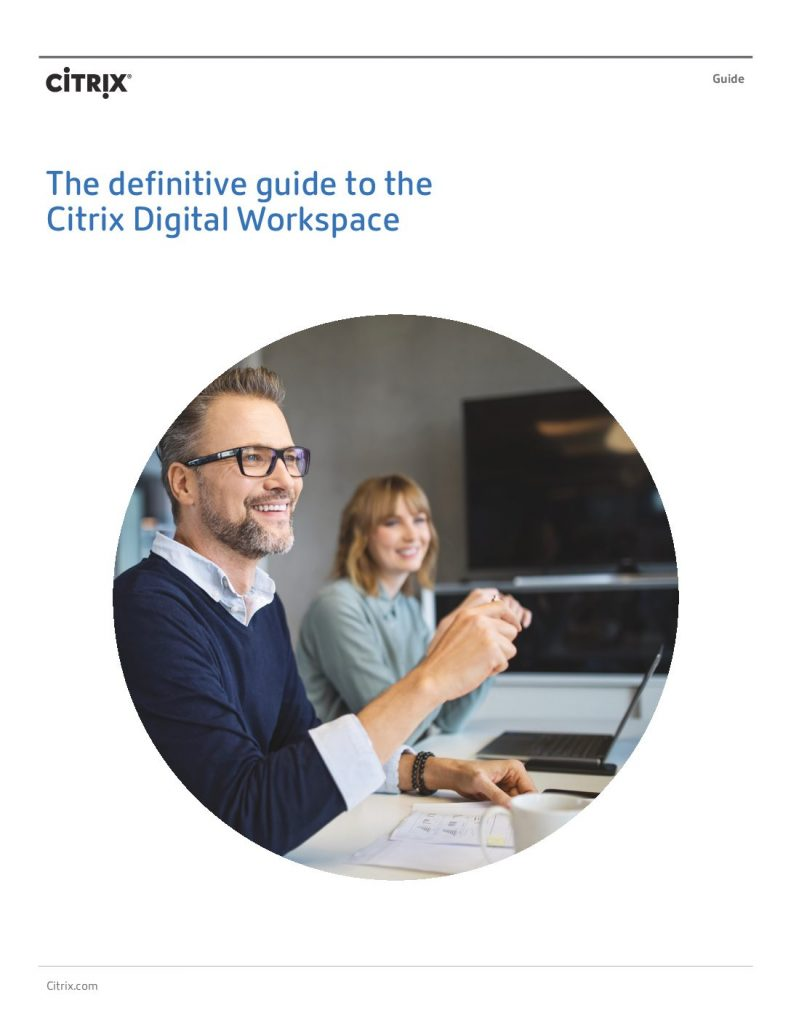 The definitive guide to Citrix Workspace