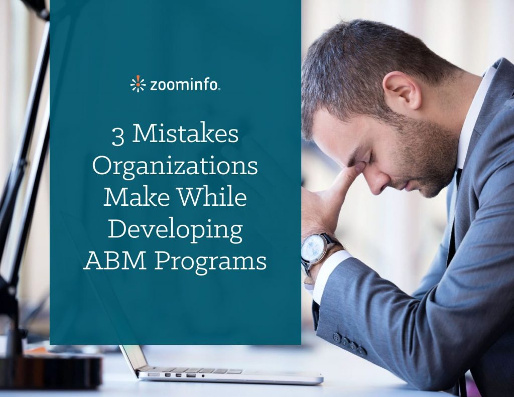 3 Mistakes Organizations Make While Developing ABM Programs