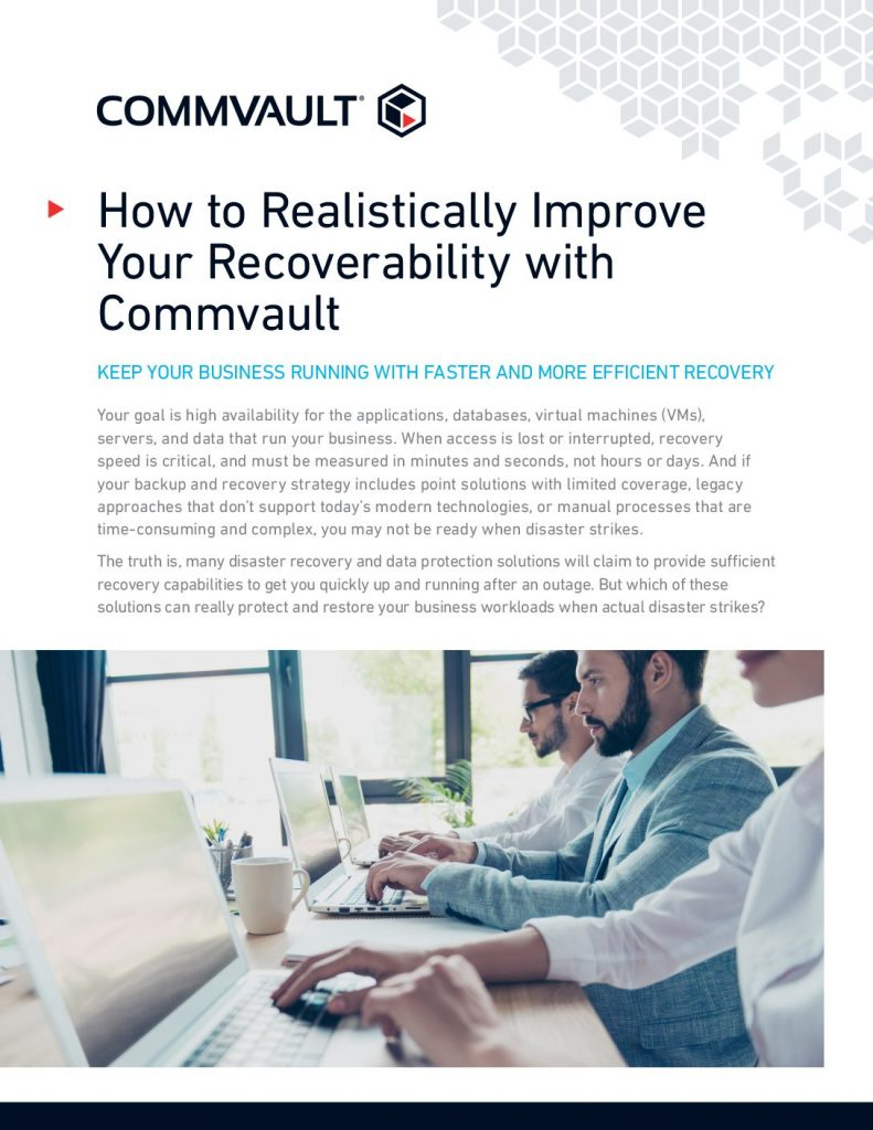 Cloud Responsibility: How To Realistically Improve Your Recoverability With Commvault