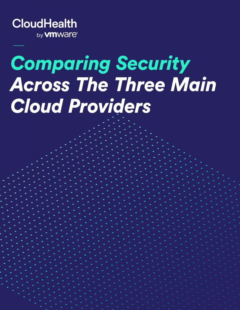Comparing Security Across The Three Main Cloud Providers
