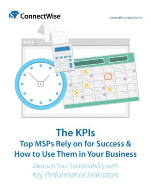 The KPIs Top MSPs Rely on for Success  and  How to Use Them in Your Business
