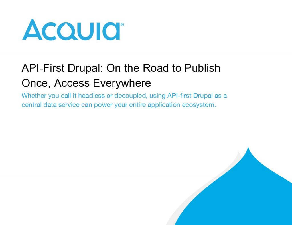 API¬ First Drupal: On the Road to Publish Once, Access Everywhere