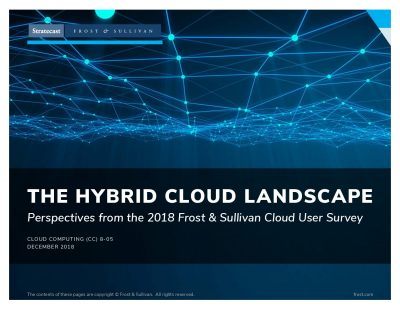 THE HYBRID CLOUD LANDSCAPE Perspectives from the 2018 Frost  and  Sullivan Cloud User Survey