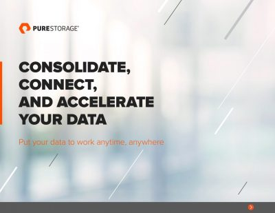Consolidate, Connect and Accelerate Your Data