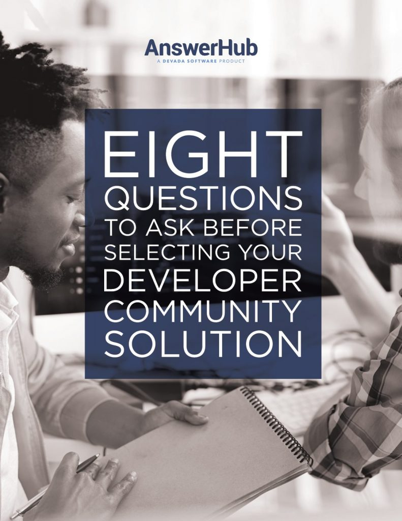 Eight Questions To Ask Before Selecting Your Developer Community Solution