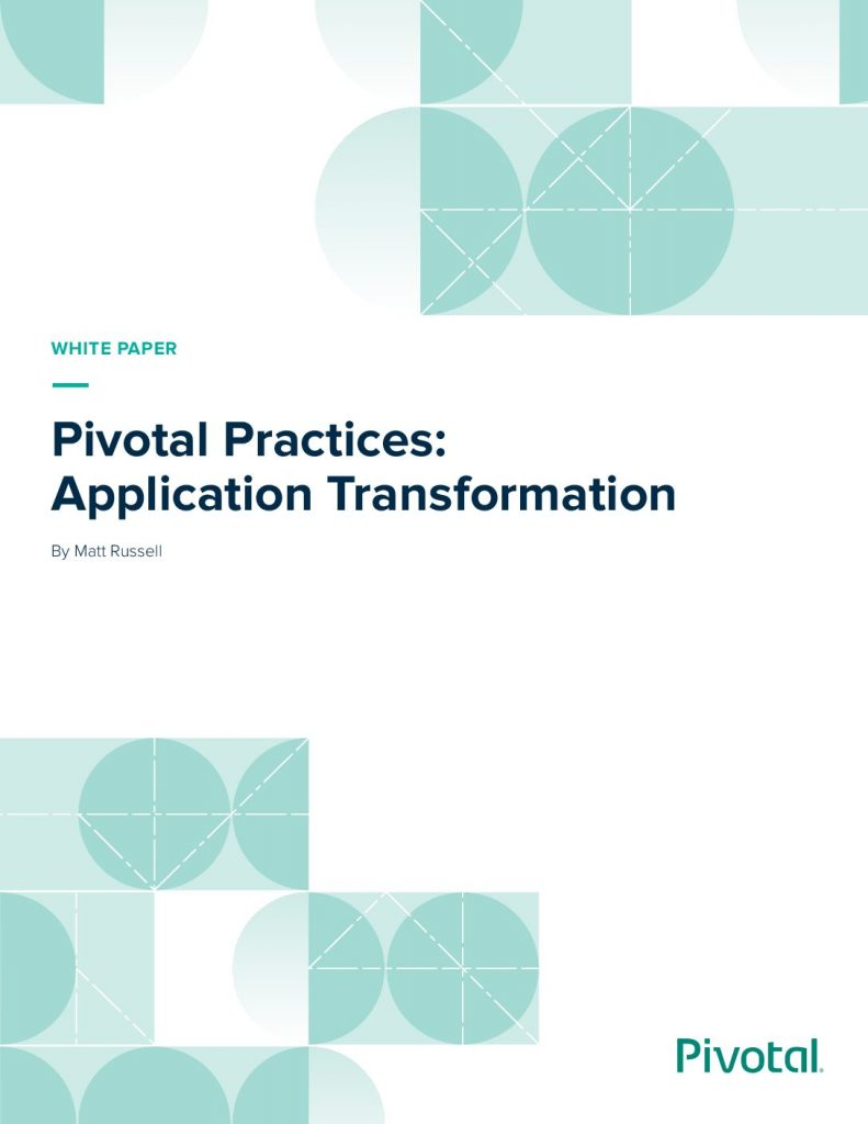 Pivotal Practices: Application Transformation