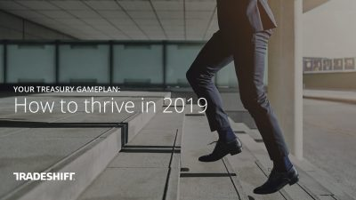 Your Treasury Gameplan: How to thrive in 2019