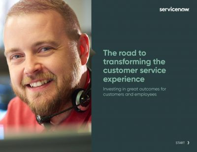 The Road to Transforming the Customer Service Experience: Investing in Great Outcomes for Employees and Customers