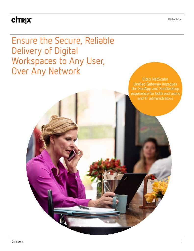 Ensure the Secure, Reliable Delivery of Digital Workspaces to Any User, Over Any Network