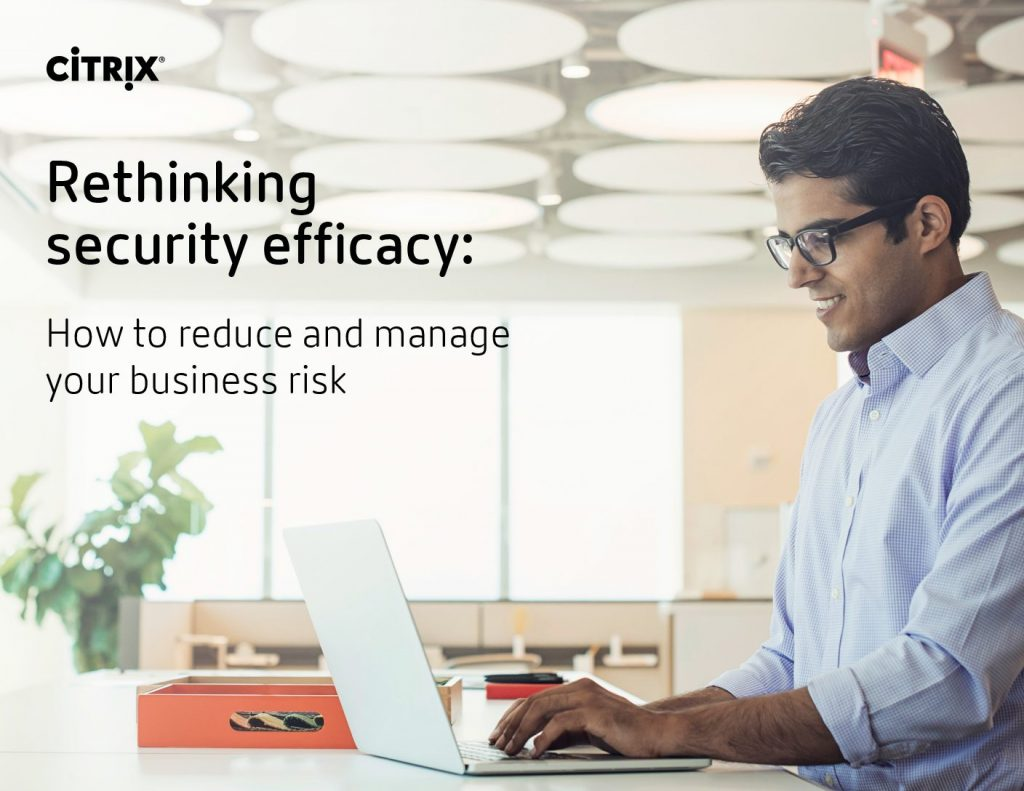 Rethinking Security Efficacy: How to Reduce and Manage Your Business Risk
