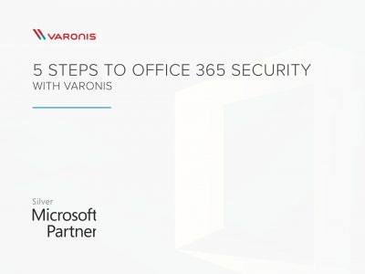 5 STEPS TO OFFICE 365 SECURITY WITH VARONIS