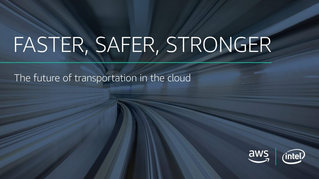 FASTER, SAFER, STRONGER The Future of Transportation In The Cloud