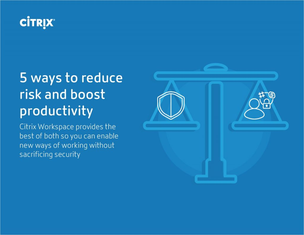 5 ways to reduce risk and boost productivity