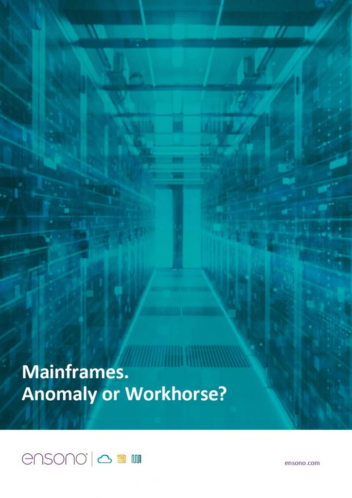 Mainframes. Anomaly or Workhorse?