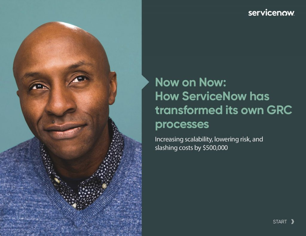 Now on Now: How ServiceNow has transformed its own GRC processes