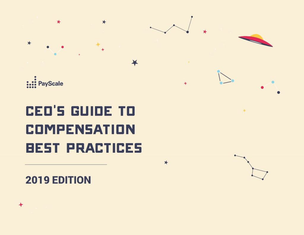 CEO's Guide to Compensation Best Practices: 2019 Edition