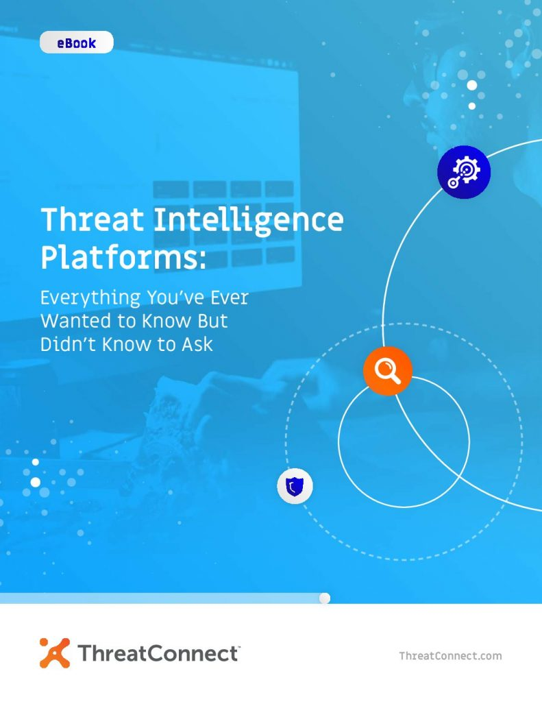 Threat Intelligence Platforms: Everything You've Ever Wanted to Know