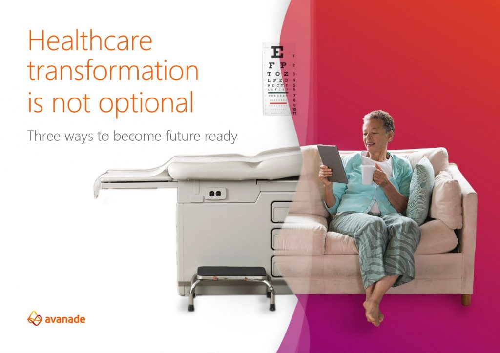 Healthcare transformation is not optional: Three ways to become future ready