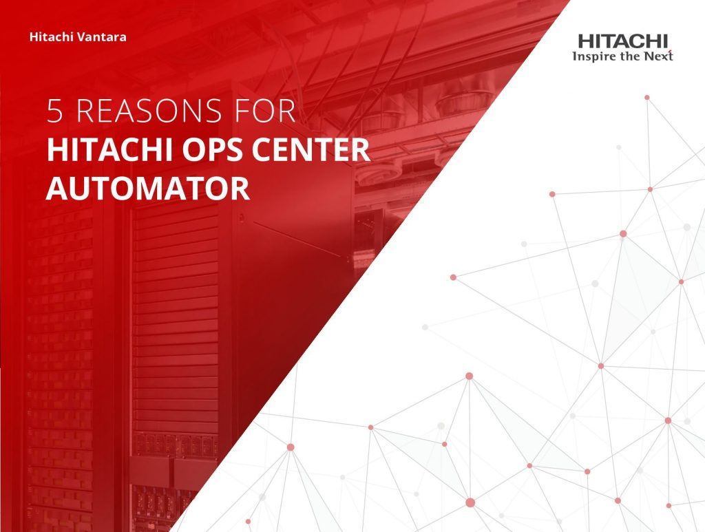 5 Reasons for Hitachi Ops Center Automator