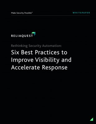 Rethinking Security Automation: Six Best Practices to Improve Visibility & Accelerate Response