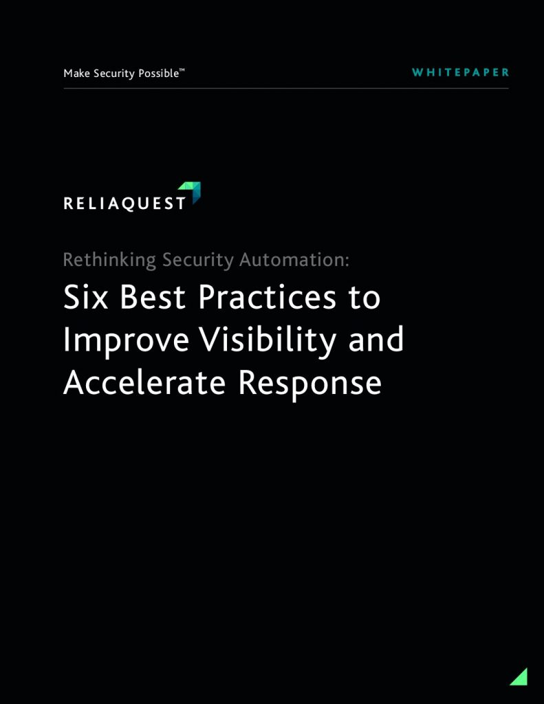 Rethinking Security Automation: Six Best Practices to Improve Visibility  and  Accelerate Response